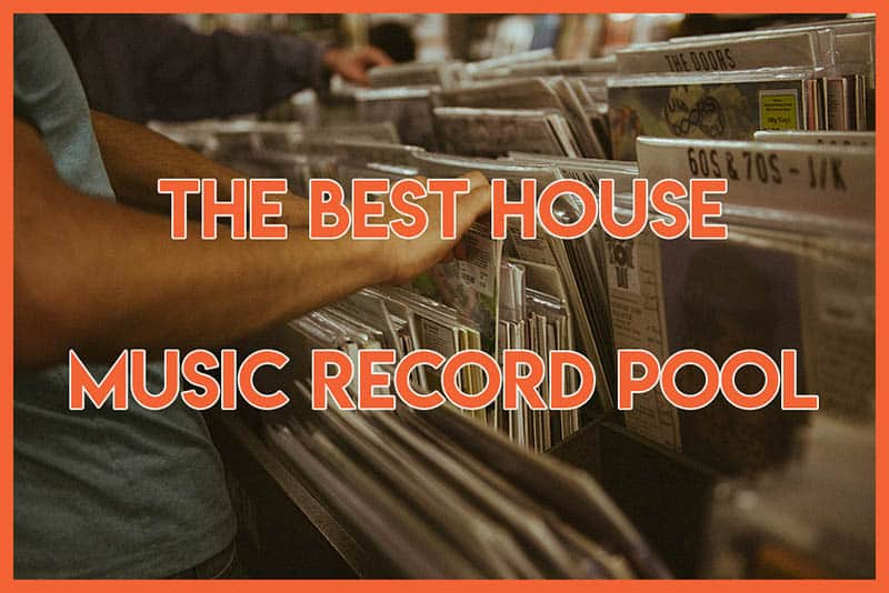 Which Is The Best House Music Record Pool? Let's Find Out